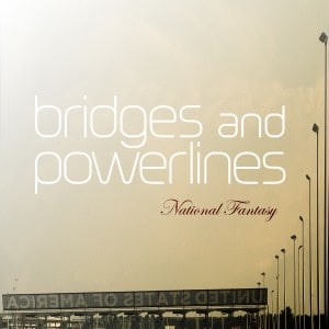 National Fantasy - Bridges and Powerlines