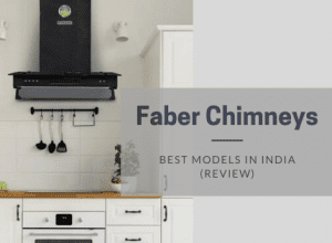 Best Faber Kitchen Chimneys in India - Review
