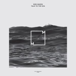 Gigi Masin - Talk To The Sea - MFM002 - MUSIC FROM MEMORY