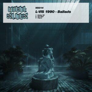 L-Vis 1990 - Ballads - NS014 - NIGHT SLUGS