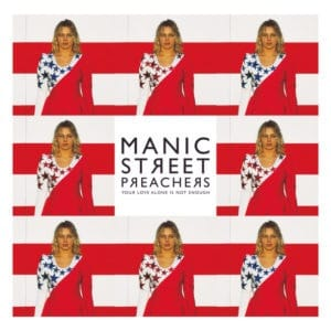 Manic Street Preachers - Your Love Alone Is Not Enough - 889854209513 - COLUMBIA