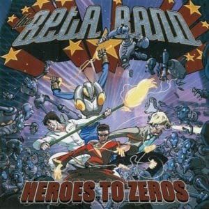 The Beta Band - Heroes To Zeros - BEC5543832 - BECAUSE