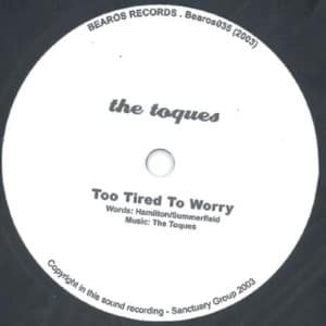 The Toques - Too Tired To Worry - BEAROS035 - BEAROS