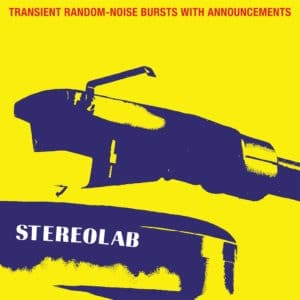 Stereolab - Transient Random-Noise Bursts With Announcements (Expanded Edition) Black - D-UHF-D02R - DUOPHONIC ULTRA HIGH FREQUENCY DISKS