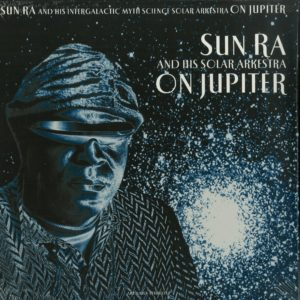 Sun Ra - On Jupiter - ARTYARD-444-COSMO - ART YARD