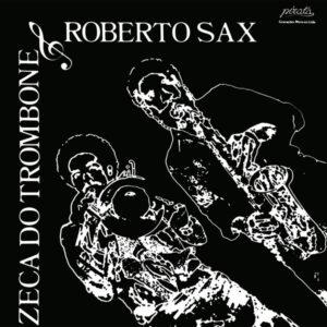 Zeca Do Trombone/Roberto Sax - Zeca De Trombone & Roberto Sax - MAR010 - MAD ABOUT RECORDS