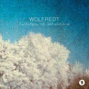 Wolfredt - Lullabies To Vilhelmine - SEKS040 - SEKSOUND