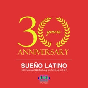 Sueno Latino/Manuel Goettsching - Sueno Latino (30 Years Anniversary Version) - DFC5523 - DANCE FLOOR CORPORATION