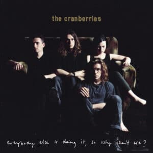 Cranberries - Everybody Else Is Doing It
