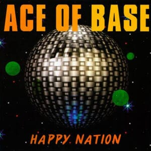 Ace of Base - Happy Nation - MIR100761 - PLAYGROUND MUSIC