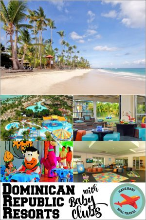 resorts with baby clubs, dominican republic resorts with baby clubs, resorts with baby clubs in the dominican republic, punta cana resorts with baby clubs, resorts with baby clubs in punta cana, punta cana with babies