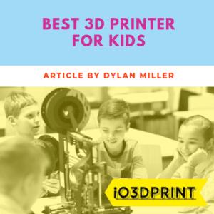 best-3d-printer-kids-Square-io3dprint