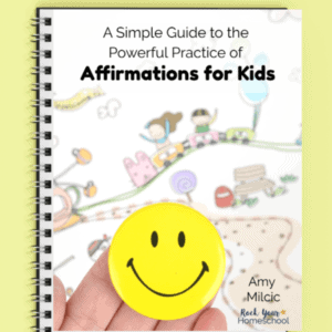 A Simple Guid to the Powerful Practice of Affirmations for Kids