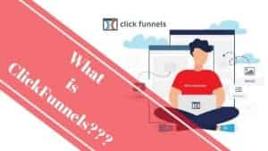 What is Clickfunnels? Everything You Need To Know!