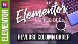 Elementor: Reverse Column Order Quick Tip