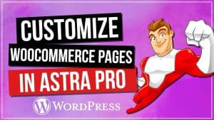 Custom WooCommerce Pages with Astra Pro Theme