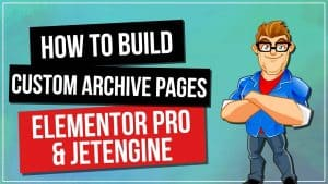 How To Build WordPress Custom Archive Page