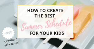 how to create the best summer schedule for kids
