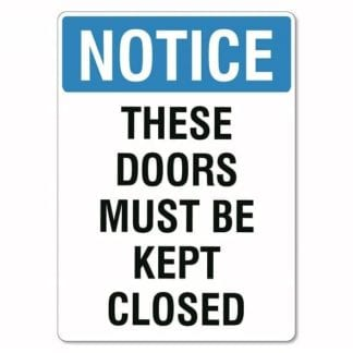 Notice These Doors Must Be Kept Closed