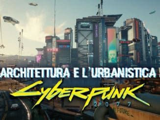 cyberpunk 2077 architettura e urbanistica di night city