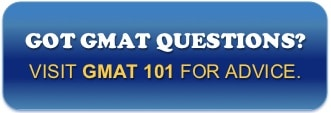 Got GMAT Questions? Visit GMAT 101 for advice.
