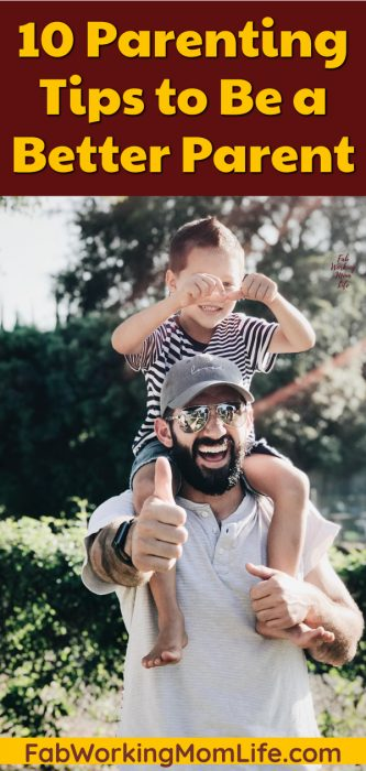 10 Parenting Tips to Be a Better Parent