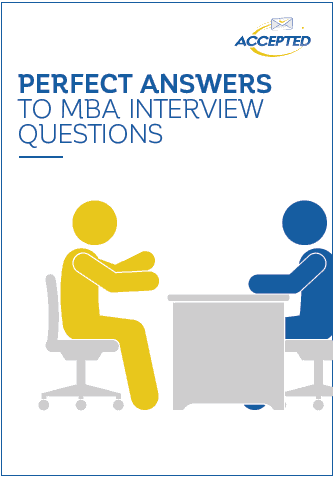 Perfect Answers to MBA Interview Questions