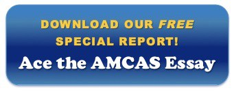 Download this special report that will help you ace the AMCAS essay.