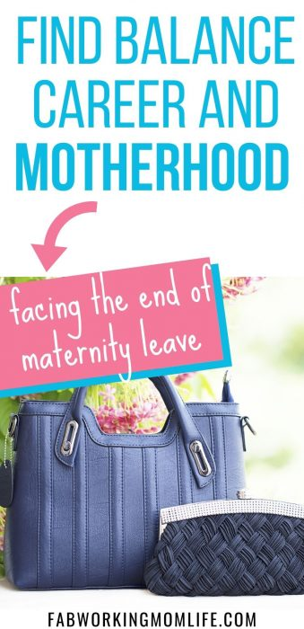 find balance career and motherhood- facing the end of maternity leave