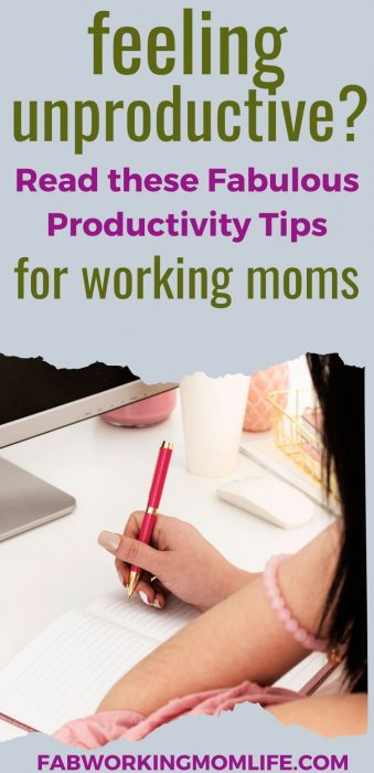feeling unproductive - fabulous productivity tips for working moms