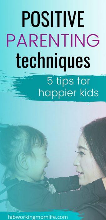 positive parenting techniques for happier kids