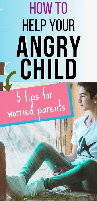 how to help your angry child - tips for worried parents2