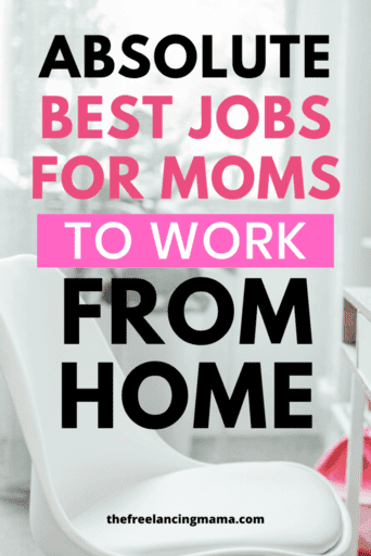 find the best jobs for moms who want to work from home
