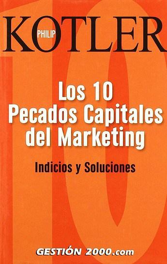 Philip Kotler - los 10 pecados capitales del marketing