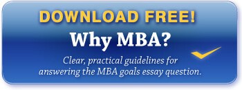 Get clear, practical guidelines for answering the MBA goals essay question. Click here to download our free report.