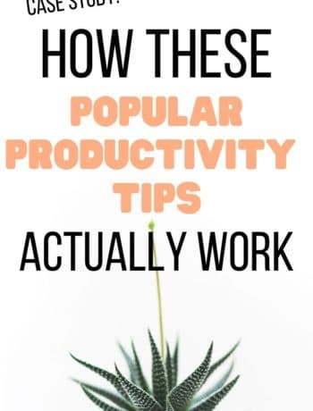 How These Popular Productivity Tips Actually Work: Case Study