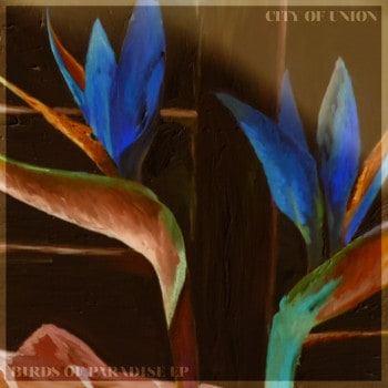 Birds of Paradise - City of Union