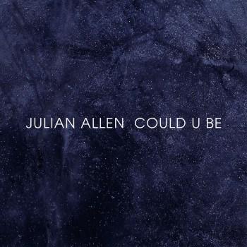 Could U Be - Julian Allen