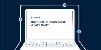 Traditional MPIs are dead Webinar 1