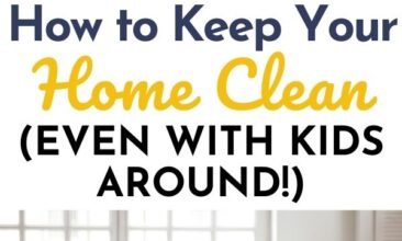 """Pinterest pin with two images. One image is of a little girl cleaning a countertop with her mother watching in the background. Second image is of a family sitting in a clean living room. Text overlay says, """"How to Keep Your Home Clean: even with kids around!"""""""