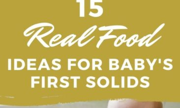"""Two images, one of a baby's high chair tray with bite sized pieces of food. The second is of a happy baby in a high chair. Text overlay says, """"15 Real Food Ideas for Baby's First Solid Foods: Skip the Rice Cereal""""."""