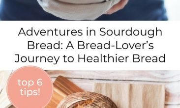 """Pinterest pin collage, first image is of a loaf of sourdough bread wrapped in a tea towel and held in the baker's hands, the second is of a wooden surface, with a cutting board on it and a loaf of fresh sourdough bread on top. Text overlay reads """"Adventures in Sourdough Bread: A Bread-Lover's Journey to Healthier Bread"""""""