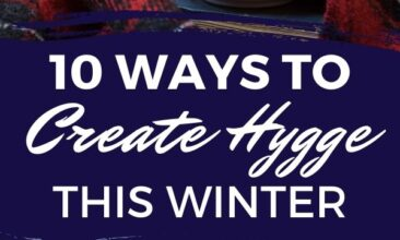 """Pinterest Pin, first image is of 2 mugs in front of a fire, second image is of a stack of old books. Text Overlay reads """"10 Ways to Create Hygge this Winter."""""""
