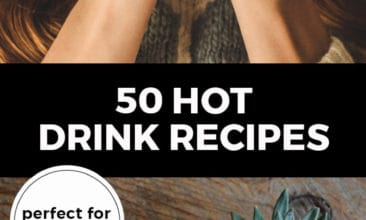 """Longer Pinterest pin with two images. Top image is of a woman taking a drink out of a mug. Bottom image is of a late sitting on a table in a white cup. Text overlay says, """"50 Hot Drink Recipes: perfect for cold days!"""""""
