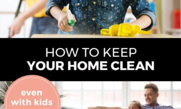 """Pinterest pin with two images. Top image is of a little girl cleaning a countertop with her mother watching in the background. Bottom image is of a family sitting in a clean living room. Text overlay says, """"How to Keep Your Home Clean: even with kids around!"""""""