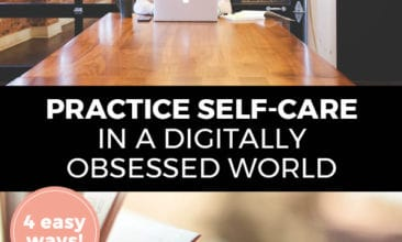 "Pinterest pin with two images. First image is of a woman sitting at a desk working on her laptop computer. Bottom image is of a book. Text overlay says, ""Practice Self-Care in a Digitally Obsessed World: 4 easy ways!"""