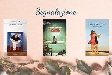Nuove uscite  10 novembre | Un'amicizia di Silvia Avallone , La vasca del Führer Serena Dandini , Oggi faccio azzurro Daria Bignardi