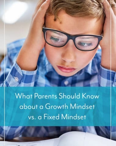 What Parents Should Know about a Growth Mindset vs. a Fixed Mindset