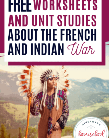 Free Worksheets and Unit Studies About the French and Indian War text with image of indian.