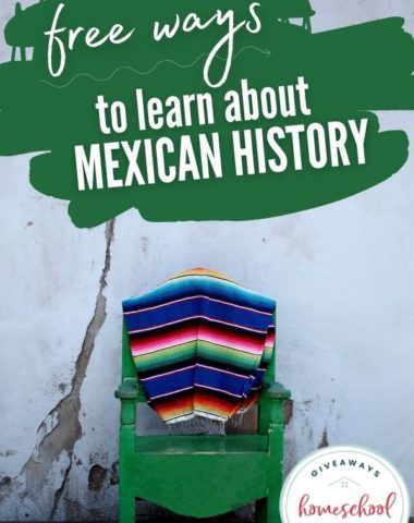 Free Ways to Learn About Mexican History. #mexicanhistory #homeschoolgiveaways #mexicanhistoryprintables #mexicanhistoryresources